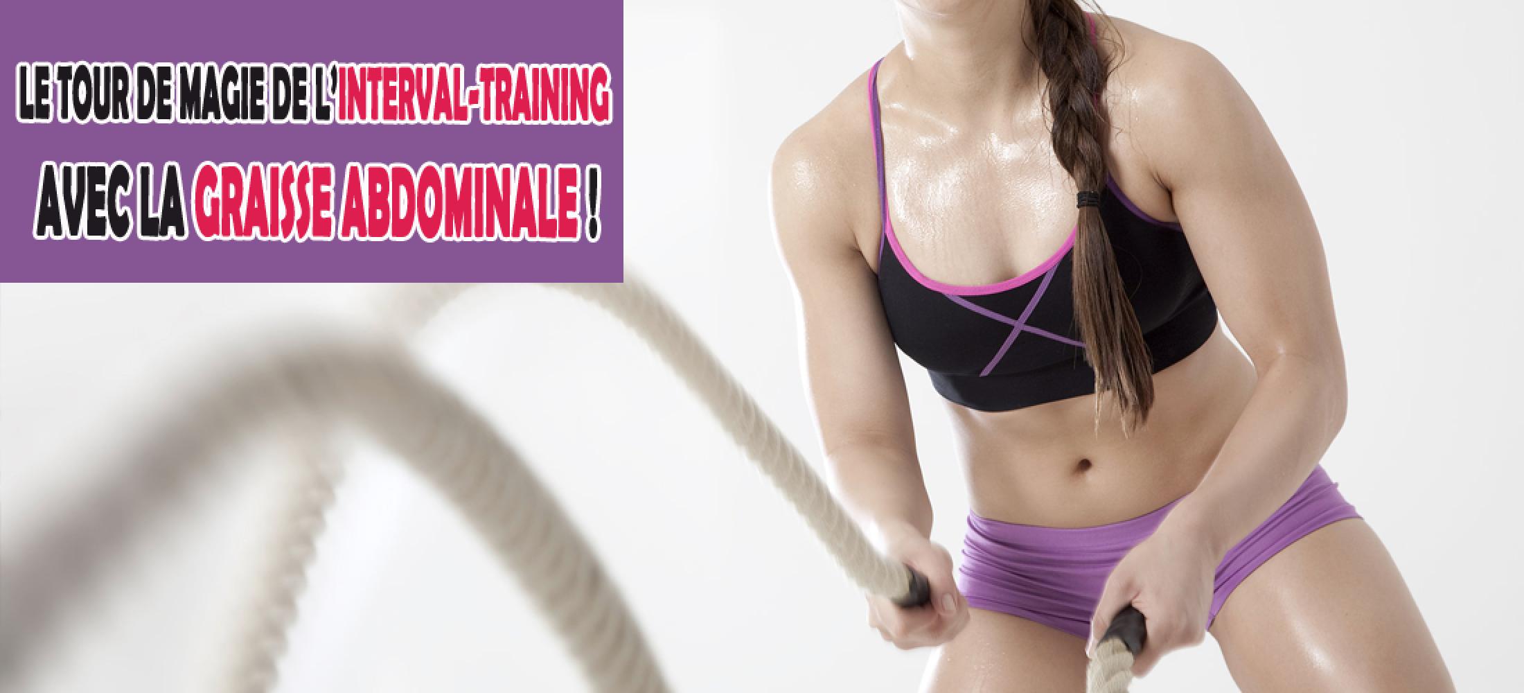 Le tour de magie de l'interval-training avec la graisse abdominale