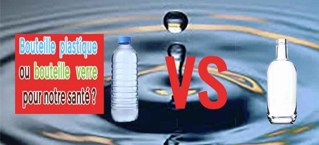 bouteille en plastique ou bouteille en verre pour notre sante