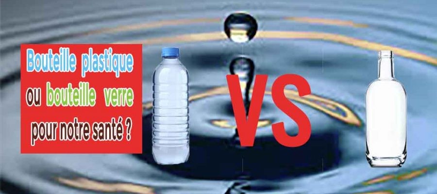 Bouteille en plastique ou bouteille en verre pour notre santé?